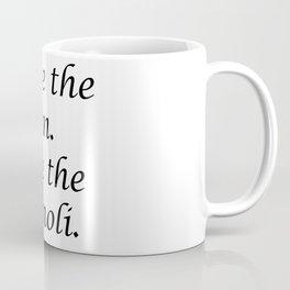 Leave the gun. Take the cannoli. Coffee Mug