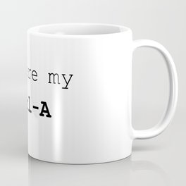 You are my Ctrl A Coffee Mug