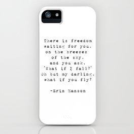 Erin Hanson   Typewriter Style Quote iPhone Case