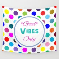 good vibes only Wall Tapestries featuring Good Vibes Only by Miss L in Art