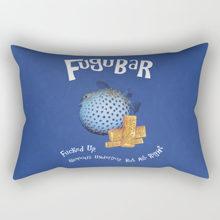 Fugubar: Fucked Up, Glorious Underdog, But All Right! Rectangular Pillow