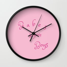 Babes before Boys Wall Clock
