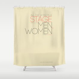 All The World's A Stage Shower Curtain
