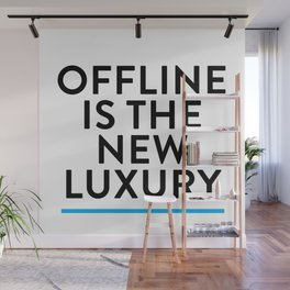Offline is the New Luxury Wall Mural
