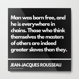 15 |Jean-Jacques Rousseau Quotes | 201106 Social Contract Writer Writing Literature Literary Metal Print