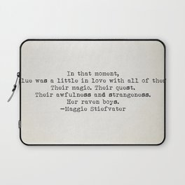 """""""In that moment, Blue was a little in love with all of them..."""" -Maggie Stiefvater Laptop Sleeve"""