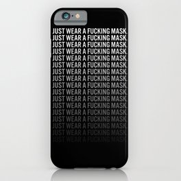 Just Wear A F*cking Mask white gradient iPhone Case