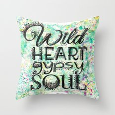 Wild Heart, Gypsy Soul Throw Pillow