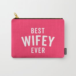 Best Wifey Ever Married Quote Carry-All Pouch