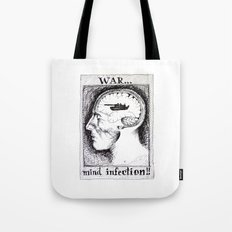 War is a Mind Infection Tote Bag