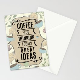 Coffee Plus Thinking = Great Ideas - Coffee Lovers Stationery Cards