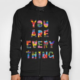 You Are Everything Hoody