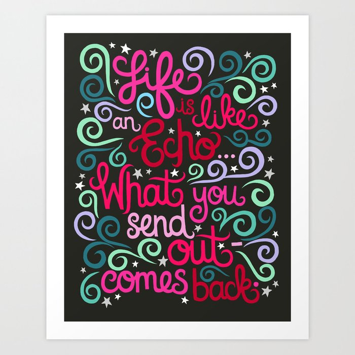 "Life Is An Echo Quote Cool Life Is Like An Echo"" Quote Illustrationart Print."