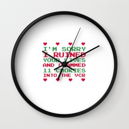 Sorry I Ruined Lives Crammed 11 Cookies in VCR T-Shirt Wall Clock