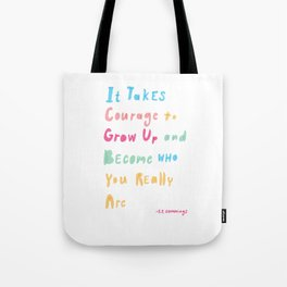 It takes courage Tote Bag