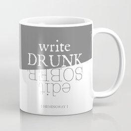 Write drunk, edit sober Coffee Mug