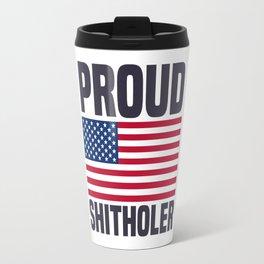 Proud Shitholer from Shithole Countries T Shirt Travel Mug