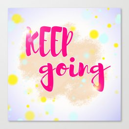 Keep Going Canvas Print