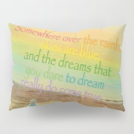 Somewhere Over the Rainbow Pillow Sham