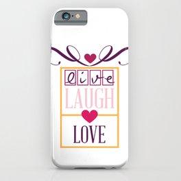 Live Laugh Love Valentines Day Valentine iPhone Case