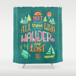 Not All Those Who Wander ii Shower Curtain