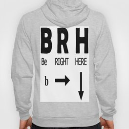 Be Right Here Hoody