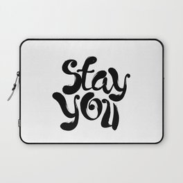 Stay You black and white contemporary minimalism typography design home wall decor bedroom Laptop Sleeve