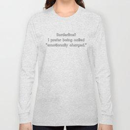 Emotionally Charged Long Sleeve T-shirt