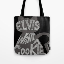 Elvis Want A Cookie? Tote Bag