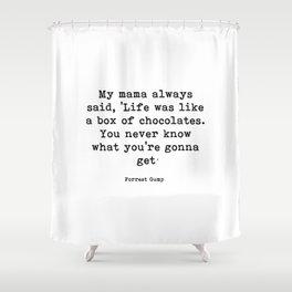 My mama always said Shower Curtain