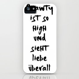 SHAWTY IS SO HIGH RIN MONICA BELLUCCI MUSIK LYRIC TEXT iPhone Case