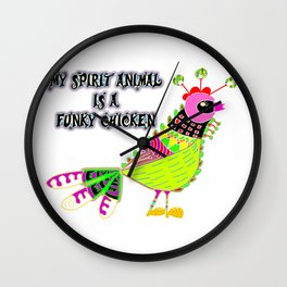 My Spirit Animal is a funky chicken Wall Clock