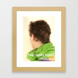 The Happy Hours - Prologue Framed Art Print
