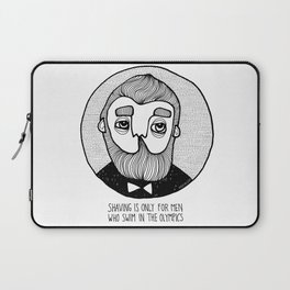 SHAVING IS ONLY FOR MEN WHO... Laptop Sleeve