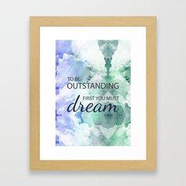 Be Outstanding Framed Art Print