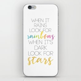 WHEN IT RAINS LOOK FOR RAINBOWS WHEN ITS DARK LOOK FOR STARS iPhone Skin