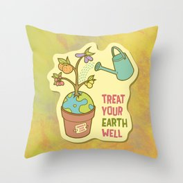 Treat Your Earth Well Throw Pillow
