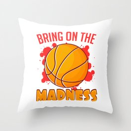 "Trendy Basketball Tee For Players ""Bring On The Madness"" T-shirt Design Coach Player Team  Throw Pillow"