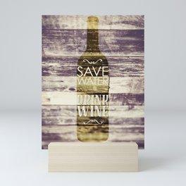 save water drink wine Mini Art Print