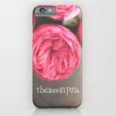 i believe in pink.  Slim Case iPhone 6s