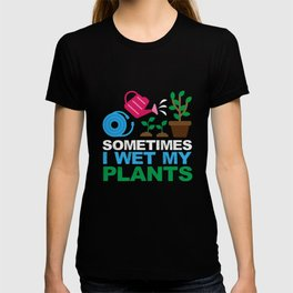 Cool I Wet My Plants Gift T-shirt