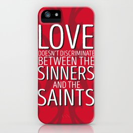 Love Doesn't Discriminate iPhone Case