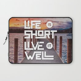 Life is short Live it well - Sunset Lake Laptop Sleeve