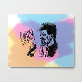 Crazy = Genius Metal Print