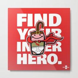 Find Your Inner Hero. Metal Print