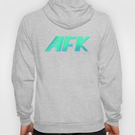 "AFK ""Away From Keyboard"" Hoody"