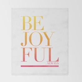 Be Joyful Always Throw Blanket