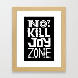 No KILL JOY zone on black Framed Art Print