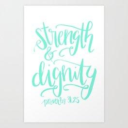 Strength & Dignity Art Print