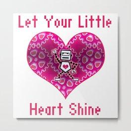 Let Your Little Heart Shine! Metal Print